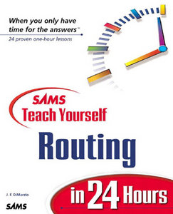 Jerome F. DiMarzio - Sams Teach Yourself Routing in 24 Hours free download
