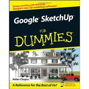 Google SketchUp For Dummies (For Dummies (Computer/Tech)) free download