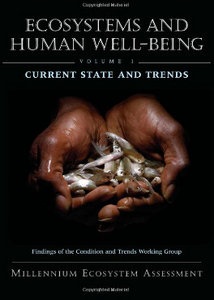 Ecosystems and Human Well-Being: Current State and Trends: Findings of the Condition and Trends Working Group free download