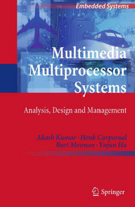 Multimedia Multiprocessor Systems: Analysis, Design and Management (Embedded Systems) free download