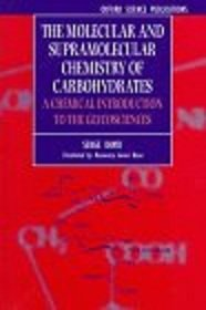 The Molecular and Supramolecular Chemistry of Carbohydrates: Chemical Introduction to the Glycosciences free download
