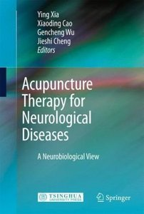 Acupuncture Therapy for Neurological Diseases: A Neurobiological View free download