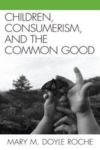 Children, Consumerism, and the Common Good free download
