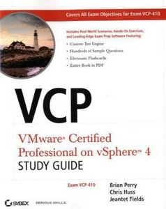 VCP VMware Certified Professional on vSphere 4 Study Guide: Exam VCP-410 free download