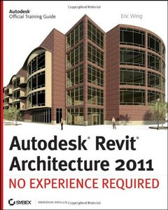 Autodesk Revit Architecture 2011: No Experience Required free download