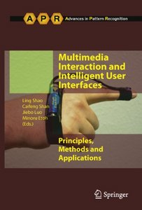 Multimedia Interaction and Intelligent User Interfaces: Principles, Methods and Applications free download