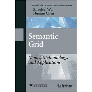 Semantic Grid: Model, Methodology, and Applications free download