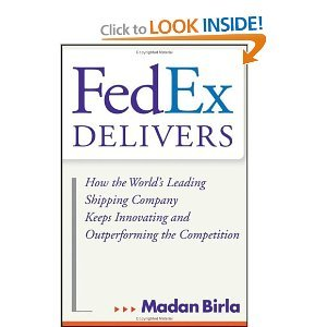 FedEx Delivers: How the World's Leading Shipping Company Keeps Innovating and Outperforming the Competition free download