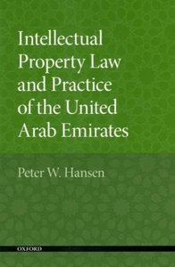 Peter W. Hansen - Intellectual Property Law and Practice of the United Arab Emirates free download