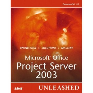 Microsoft Office Project Server 2003 Unleashed free download