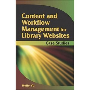Content and Workflow Management for Library Websites: Case Studies free download