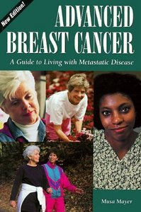Advanced Breast Cancer: A Guide to Living with Metastatic Disease (Patient-Centered Guides) free download