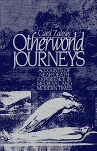 Carol Zaleski - Otherworld Journeys: Accounts of Near-Death Experience in Medieval and Modern Times free download