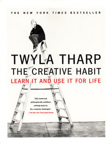 The Creative Habit: Learn It and Use It for Life - Twyla Tharp free download