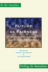 J.D. Wulfhorst, Anne K. Haugestad - Future as Fairness: Ecological Justice and Global Citizenship free download