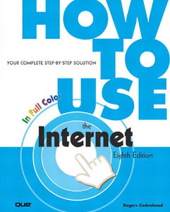 Rogers Cadenhead - How to Use the Internet (8th Edition) free download