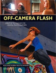 Off-Camera Flash: Creative Techniques for Digital Photographers free download