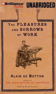 Alain de Botton - The Pleasures and Sorrows of Work free download