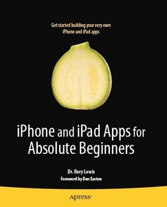 Dr. Rory Lewis - iPhone and iPad Apps for Absolute Beginners free download