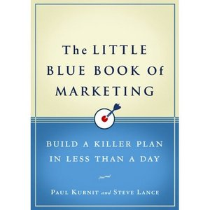 The Little Blue Book of Marketing: Build a Killer Plan in Less Than a Day free download