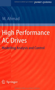 High Performance AC Drives: Modelling Analysis and Control (Power Systems) free download