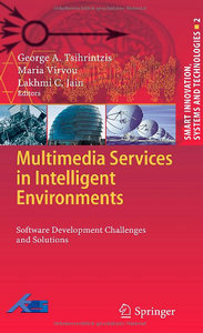 Multimedia Services in Intelligent Environments: Software Development Challenges and Solutions free download