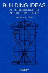 Building Ideas: An Introduction to Architectural Theory free download