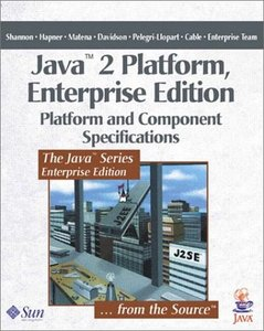 Java 2 Platform, Enterprise Edition: Platform and Component Specifications free download