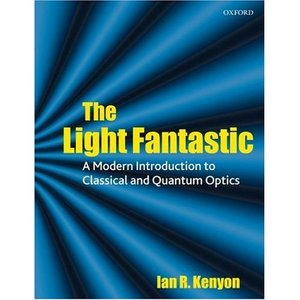 Kenyon - Light Fantastic - Modern Introduction to Classical and Quantum Optics free download