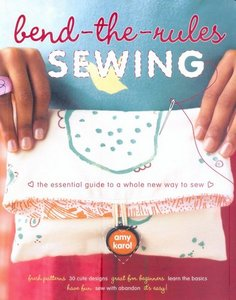 Bend-the-Rules Sewing: The Essential Guide to a Whole New Way to Sew free download