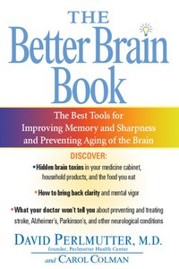 The Better Brain Book: The Best Tools for Improving Memory and Sharpness and for Preventing Aging of the Brain free download