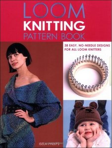 Loom Knitting Pattern Book: 38 Easy, No-Needle Designs for All Loom Knitters free download