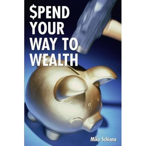 Spend Your Way to Wealth: A Complete New Approach to Retirement and Investment Planning That Really Works free download