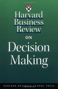 Harvard Business Review on Decision Making free download