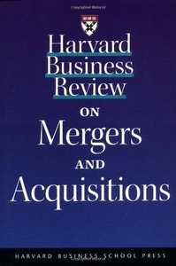 Harvard Business Review on Mergers Acquisitions free download