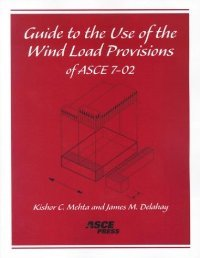 Guide to the Use of the Wind Load Provisions of ASCE 7-02 free download