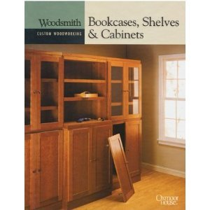 Bookcases, Shelves Cabinets (Woodsmith Custom Woodworking) free download