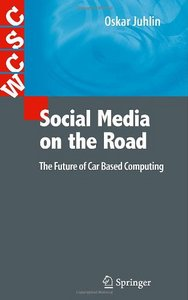 Social Media on the Road: The Future of Car Based Computing free download