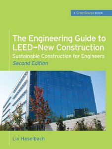 The Engineering Guide to LEED-New Construction: Sustainable Construction for Engineers, 2 Edition free download