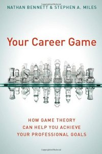 Your Career Game: How Game Theory Can Help You Achieve Your Professional Goals free download