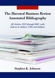 The Harvard Business Review Annotated Bibliography: All Articles, 1922 through 2007 free download