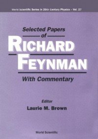 Selected Papers of Richard Feynman: With Commentary free download