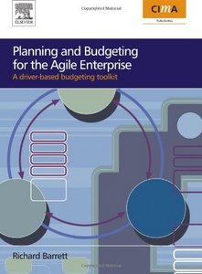 Planning and Budgeting for the Agile Enterprise: A driver-based budgeting toolkit free download