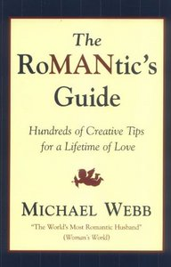 The RoMANtics Guide: Hundreds of Creative Tips for a Lifetime of Love free download