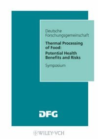 Thermal Processing of Food: Potential Health Benefits and Risks (Forschungsberichte (DFG)) free download