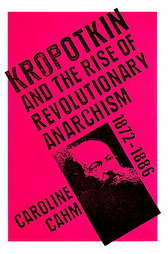 Kropotkin: And the Rise of Revolutionary Anarchism, 1872-1886 free download