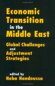 Economic Transition in the Middle East: Global Challenges Adjustment Strategies free download