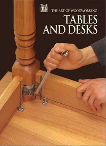 Tables and Desks (Art of Woodworking) free download