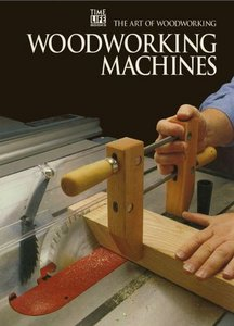 Woodworking Machines (Art of Woodworking) free download