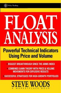Float Analysis: Powerful Technical Indicators Using Price and Volume (A Marketplace Book) By Marketplace Books free download